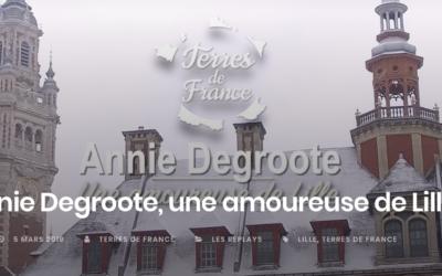 Sur WEO, Annie Degroote, une amoureuse de Lille